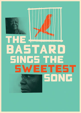 Netflix Box Art for Bastard Sings the Sweetest Songs, The
