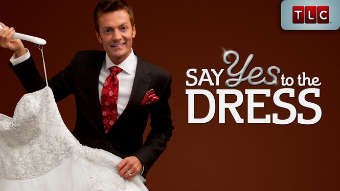 Say Yes to the Dress (2007-2012) on Netflix USA. Check worldwide ...